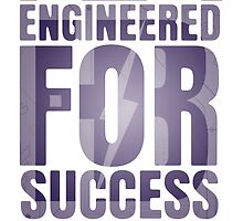 Engineered for Success by corywaydesign