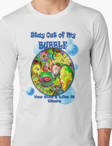 Stay Out of My Bubble (Alternate) Long Sleeve T-Shirt