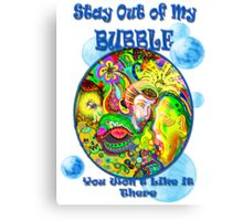Stay Out of My Bubble (Alternate) Canvas Print