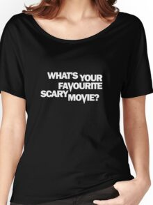 Scream - What's Your Favourite Scary Movie? Women's Relaxed Fit T-Shirt