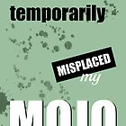 Funny Text Poster - Temporary Loss of Mojo Green by Natalie Kinnear