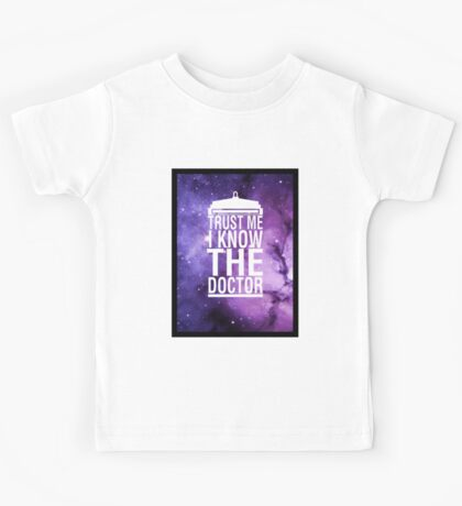 TRUST ME I KNOW THE DOCTOR Kids Tee