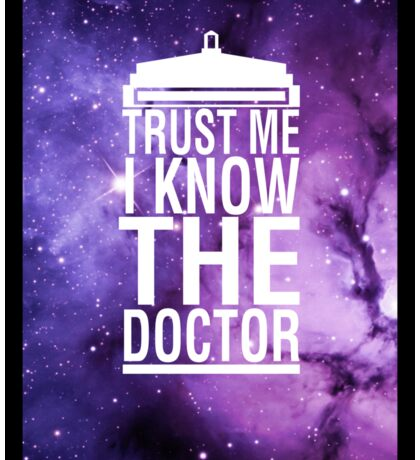 TRUST ME I KNOW THE DOCTOR Sticker