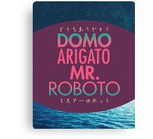 Domo Arigato Mr. Roboto Canvas Print
