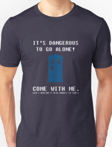 It's Dangerous To Go Alone Take Tardis T-Shirt