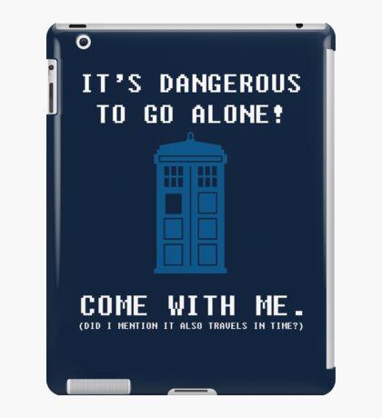 It's Dangerous To Go Alone Take Tardis iPad Case/Skin