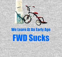 FWD Sucks! Unisex T-Shirt
