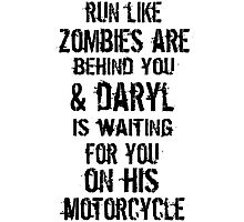Run Like Daryl Is Waiting Photographic Print
