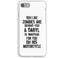 Run Like Daryl Is Waiting iPhone Case/Skin