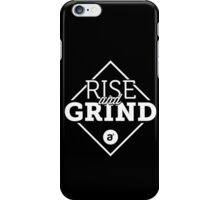 Rise and Grind Case iPhone Case/Skin