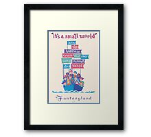 It's a Small World Poster Framed Print