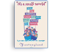 It's a Small World Poster Canvas Print