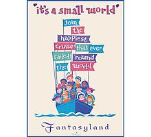 It's a Small World Poster Photographic Print