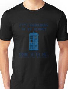 It's Dangerous To Go Alone Take Tardis Unisex T-Shirt