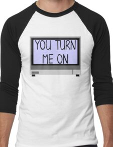 You turn me on(black) Men's Baseball ¾ T-Shirt