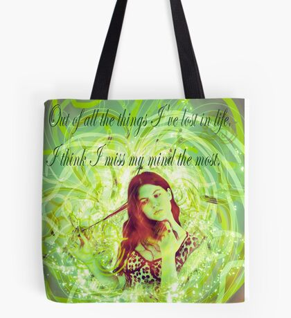 Out of all the things I've lost in life, I think I miss my mind the most. Tote Bag