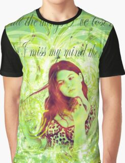 Out of all the things I've lost in life, I think I miss my mind the most. Graphic T-Shirt