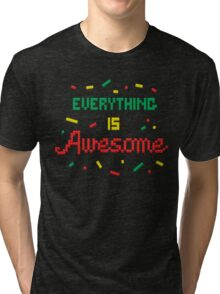 Everything Is Awesome Tri-blend T-Shirt