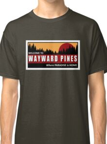 Welcome to Wayward Pines Classic T-Shirt