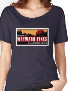 Welcome to Wayward Pines Women's Relaxed Fit T-Shirt