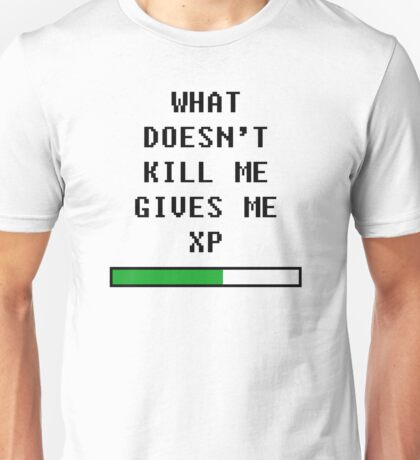 What doesn't kill me, gives me xp (black) Unisex T-Shirt