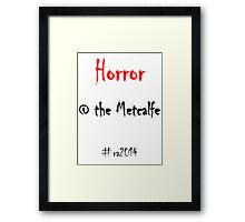 Horror @ the Metcalfe Framed Print