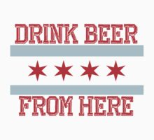 Drink Beer From Here - Chicago by geekingoutfitte