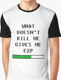 What doesn't kill me, gives me exp (black) Graphic T-Shirt