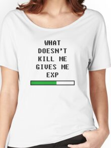 What doesn't kill me, gives me exp (black) Women's Relaxed Fit T-Shirt