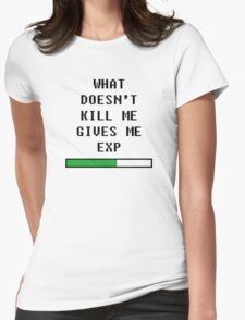 What doesn't kill me, gives me exp (black) Womens Fitted T-Shirt