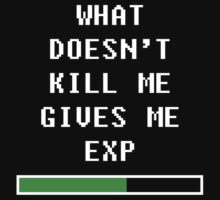 What doesn't kill me, gives me exp (white) by HiddenCorner