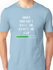 What doesn't kill me, gives me exp (white) Unisex T-Shirt