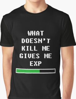 What doesn't kill me, gives me exp (white) Graphic T-Shirt