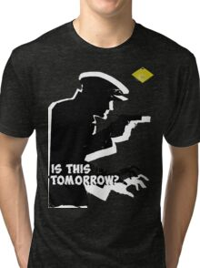 Is This Tomorrow? Tri-blend T-Shirt