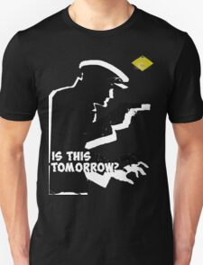 Is This Tomorrow? T-Shirt