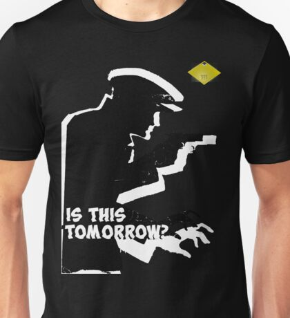Is This Tomorrow? Unisex T-Shirt