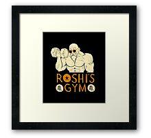roshi's gym Framed Print