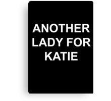 Another Lady for Katie - as worn by FRED ARMISEN Canvas Print