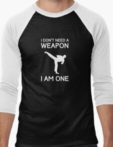 I don't need a weapon, I am one t-shirt Men's Baseball ¾ T-Shirt