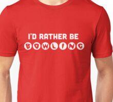 I'd rather be bowling t-shirt Unisex T-Shirt