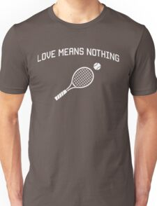 Love means nothing t-shirt design for tennis players Unisex T-Shirt