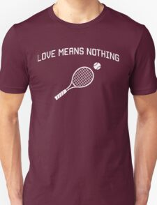 Love means nothing t-shirt design for tennis players T-Shirt