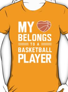 My heart belongs to a basketball player t-shirt T-Shirt