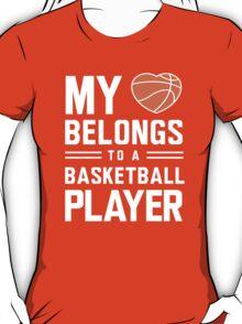 My heart belongs to a basketball player t-shirt T-Shirt