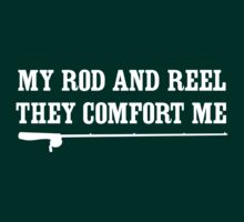My rod and reel, they comfort me by sportsfan