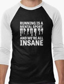 Running is a mental sport and we are all insane Men's Baseball ¾ T-Shirt