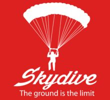 Skydive. The ground's the limit t-shirt by sportsfan
