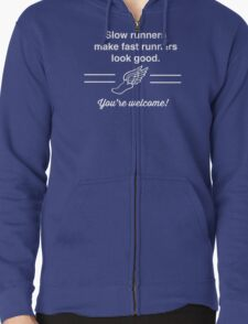 Slow runners make fast runners look good. You're welcome t-shirt T-Shirt
