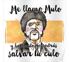 Pulp fiction - Jules Winnfield - Me llamo Mulo y hablando no podrás salvar tu culo Poster