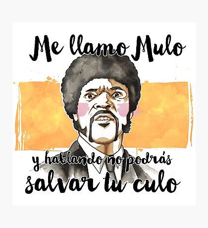 Pulp fiction - Jules Winnfield - Me llamo Mulo y hablando no podrás salvar tu culo Photographic Print